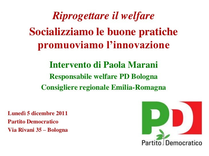 Riprogettare il welfare        Socializziamo le buone pratiche         promuoviamo l'innovazione               Intervento ...
