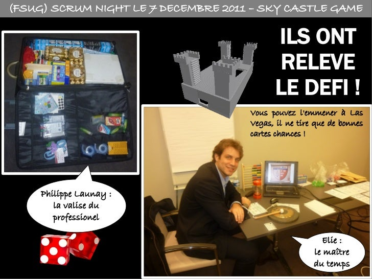 (FSUG) SCRUM NIGHT LE 7 DECEMBRE 2011 – SKY CASTLE GAME                                           ILS ONT                 ...