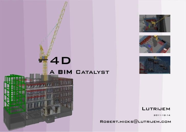 4D: A BIM Catalyst