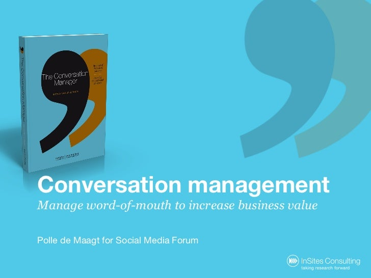 Conversation Management: manage word-of-mouth to increase business value for Social Media Forum 2010
