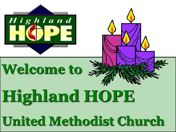 Welcome toHighland HOPEUnited Methodist Church