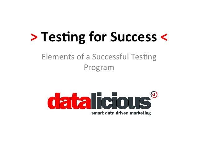 > Tes&ng for Success <    Elements of a Successful Tes0ng                  Program