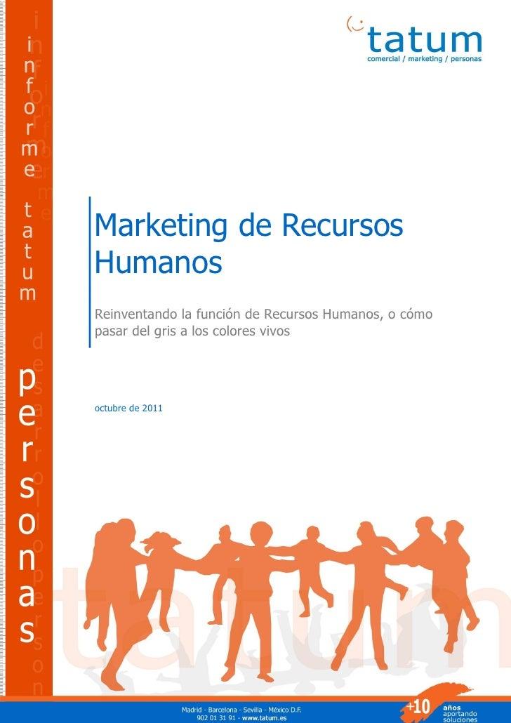 Marketing de RecursosHumanosReinventando la función de Recursos Humanos, o cómopasar del gris a los colores vivosoctubre d...