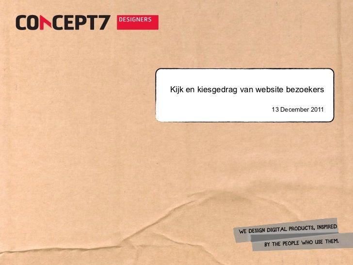 Kijk en kiesgedrag van website bezoekers                          13 December 2011