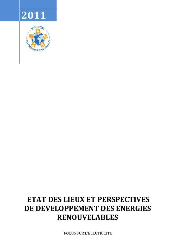 2011Vendredi 18 mars 2011   ETAT DES LIEUX ET PERSPECTIVES  DE DEVELOPPEMENT DES ENERGIES          RENOUVELABLES          ...