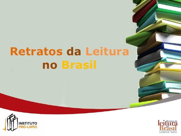 3ªPesquisa Retratos da Leitura no Brasil 2011-2012