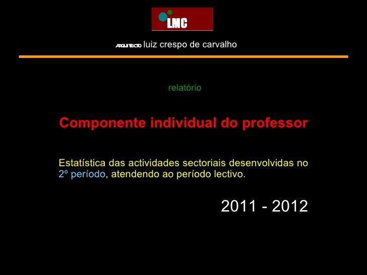 2011 2012 2º período relatório da componente individual do professor