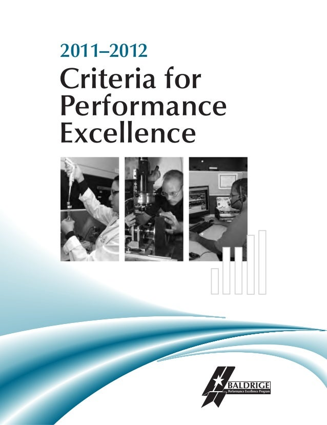 criteria for performance excellence business essay Baldrige performance excellence program 2011 criteria for performance excellence program steve bonk wdc pmi tools meeting, april 19 business/nonprofit criteria.