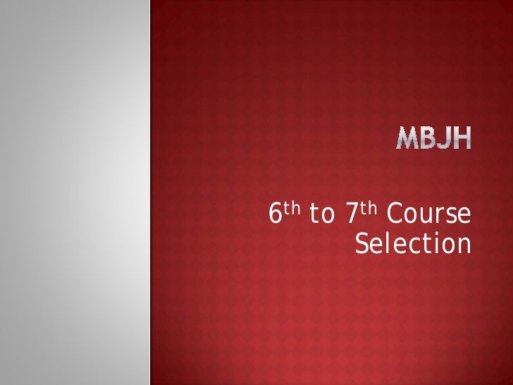 6th to 7th Course        Selection