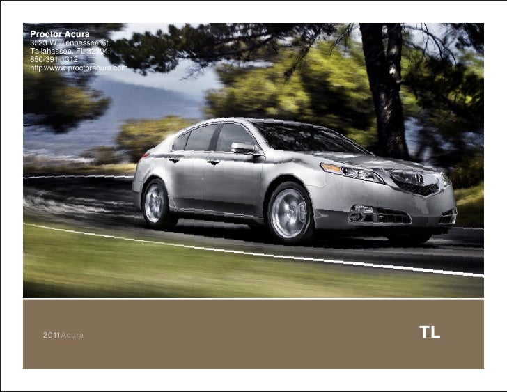 Proctor Acura3523 W. Tennessee St.Tallahassee, FL 32304850-391-1312http://www.proctoracura.com   2011Acura                ...