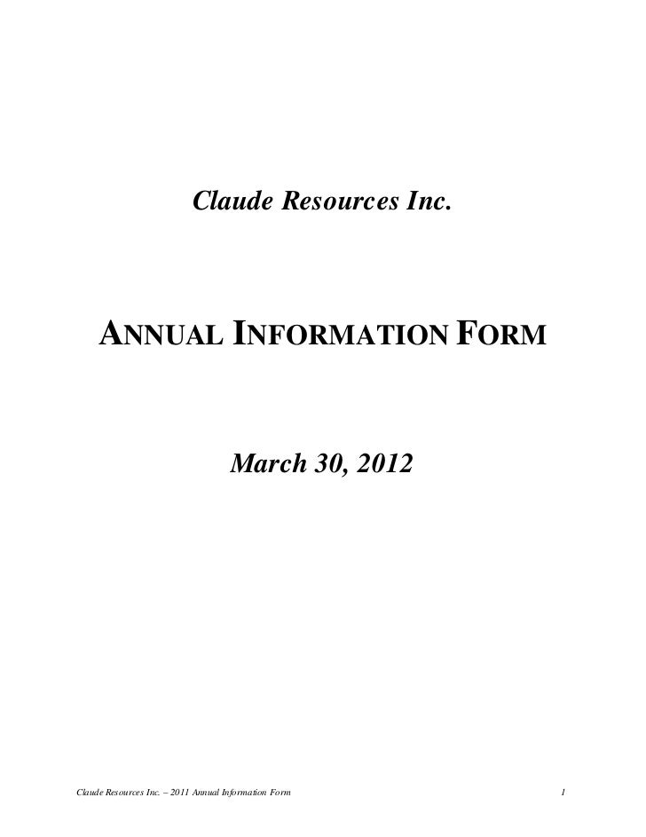 Claude Resources Inc.     ANNUAL INFORMATION FORM                                     March 30, 2012Claude Resources Inc. ...