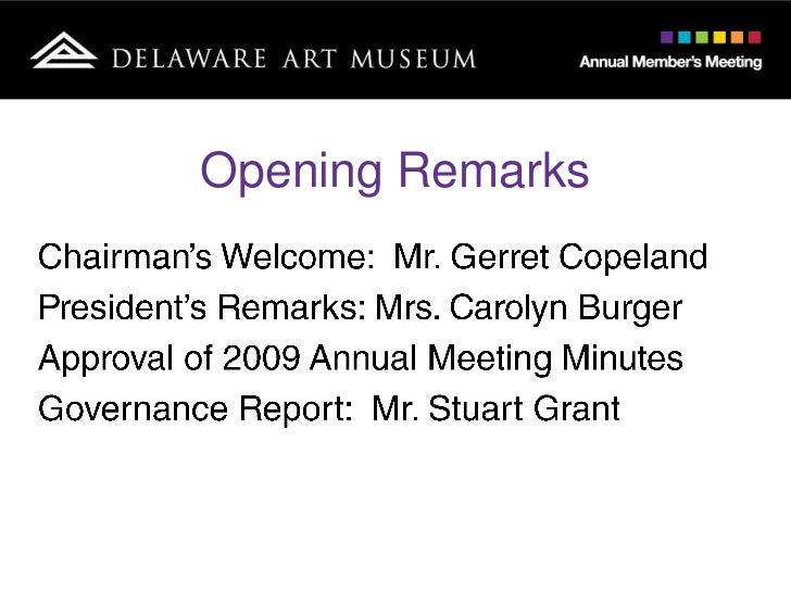 Opening Remarks<br />Chairman's Welcome:  Mr. Gerret Copeland<br />President's Remarks: Mrs. Carolyn Burger<br />Approval ...
