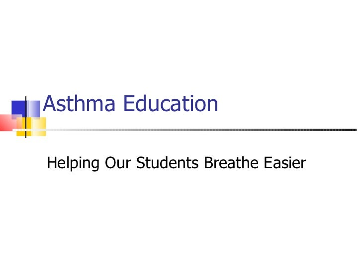 Asthma Education  Helping Our Students Breathe Easier