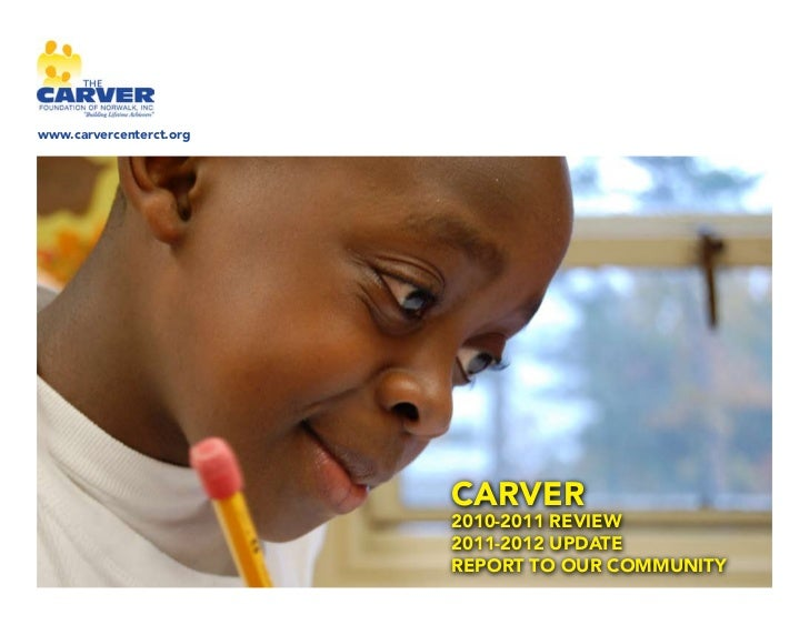 www.carvercenterct.org                         CARVER                         2010-2011 REVIEW                         201...
