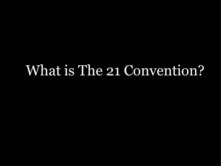 What is The 21 Convention?
