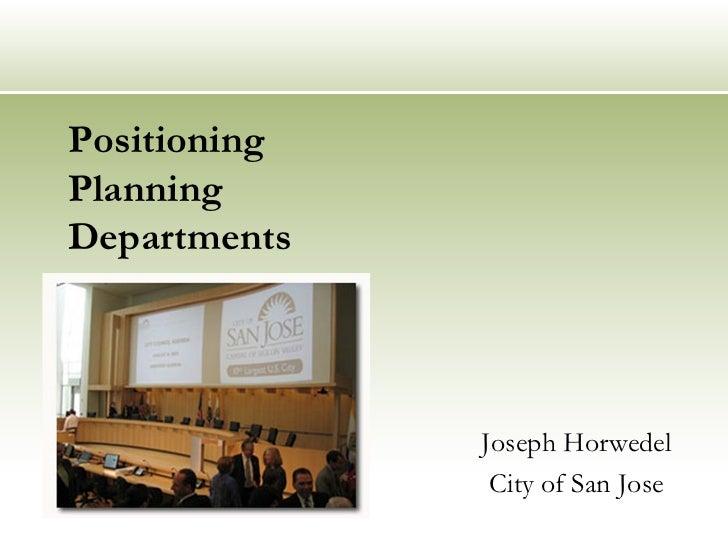 Positioning Planning Departments Joseph Horwedel City of San Jose
