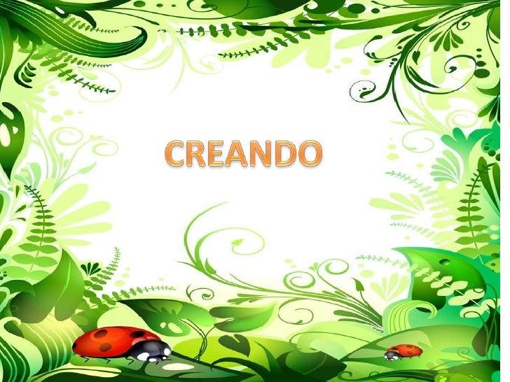 Cuando se oye la palabra                                 CREAR                   se piensa que es muy complicado; o       ...