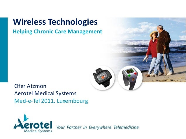 Wireless Technologies for Chronic Care Management - Med-e-Tel Luxembourg (April 2011)