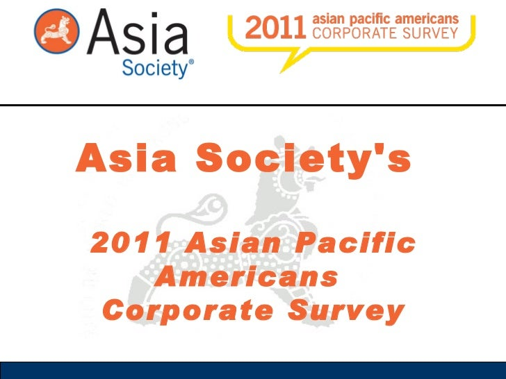 Asia Society's  2011 Asian Pacific Americans  Corporate Survey