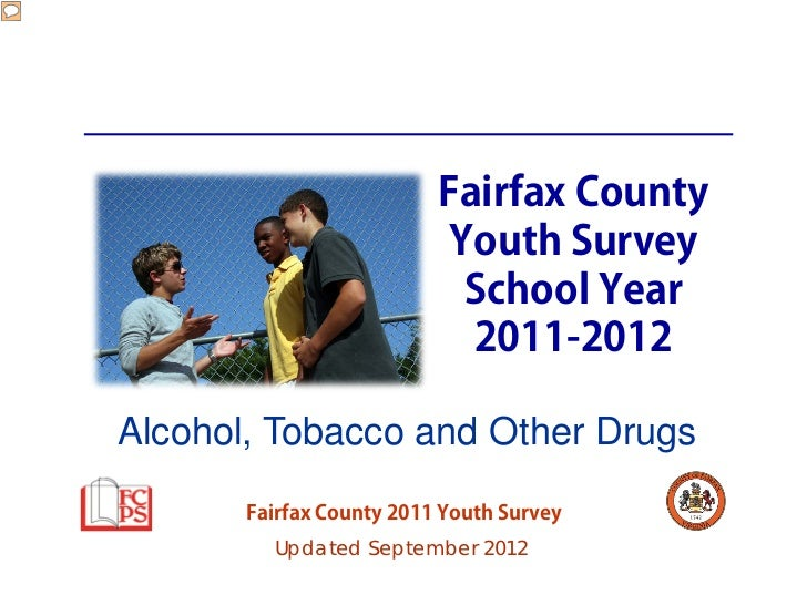Fairfax County Youth Survey School Year 2011-2012: Alcohol, Tobacco and Other Drugs
