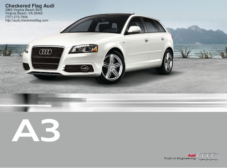 Checkered Flag Audi2865 Virginia Beach BlvdVirginia Beach, VA 23462(757) 273-7906http://audi.checkeredflag.com    A3