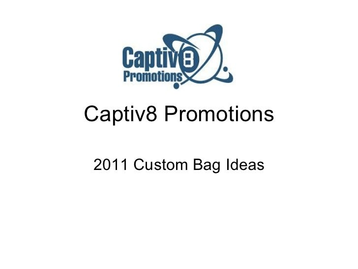 Captiv8 Promotions 2011 Custom Bag Ideas