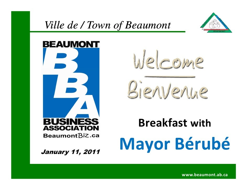 Ville de / Town of Beaumont                          Breakfast with  January 11, 2011                    Mayor Bérubé     ...
