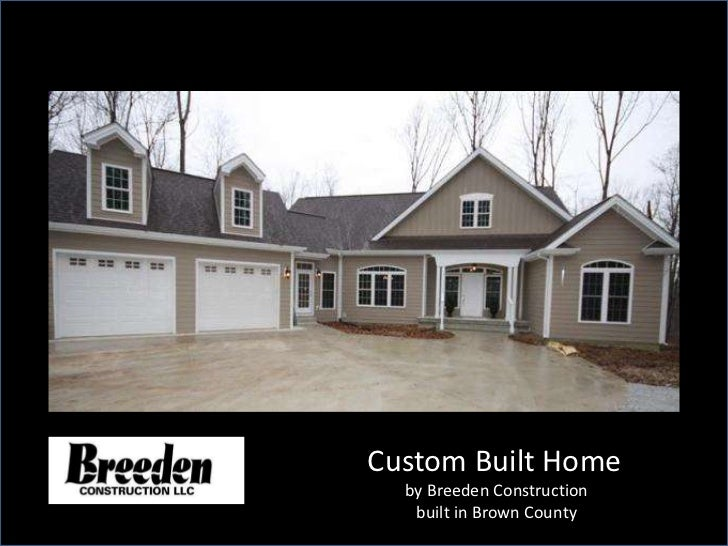 Custom Built Home  by Breeden Construction   built in Brown County