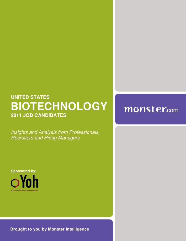 UNITED STATESBIOTECHNOLOGY2011 JOB CANDIDATESInsights and Analysis from Professionals,Recruiters and Hiring ManagersSponso...