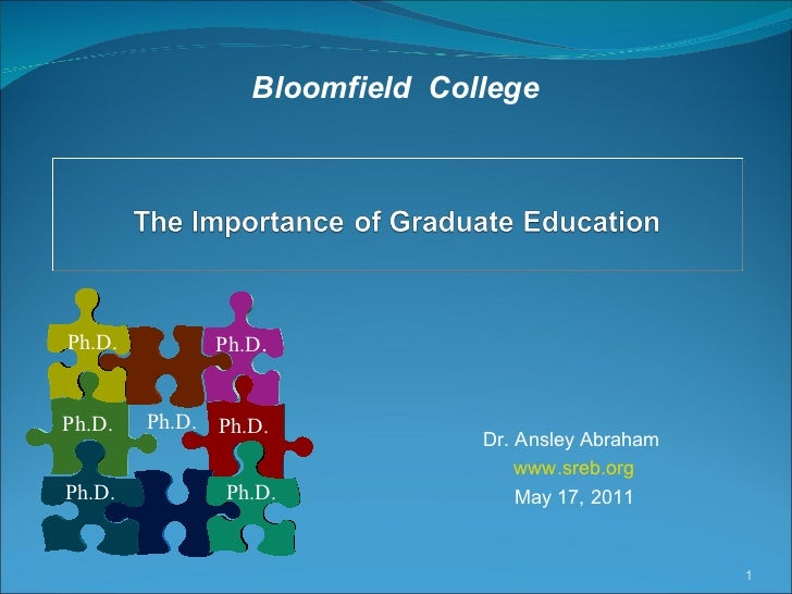 Bloomfield  College Ph.D. Ph.D. Ph.D. Ph.D. Ph.D . Ph.D. Ph.D. Dr. Ansley Abraham   www.sreb.org May 17, 2011