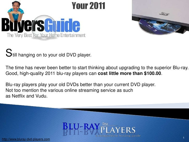 1<br />Still hanging on to your old DVD player. <br />The time has never been better to start thinking about upgrading to ...