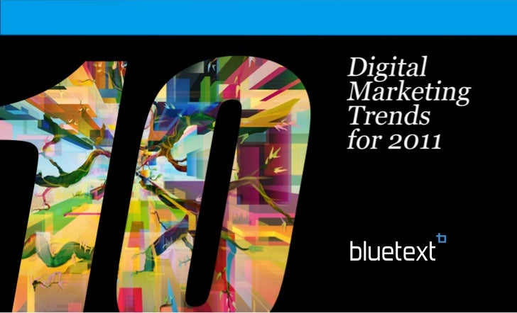 Digital Marketing Trends 2011 From Bluetext
