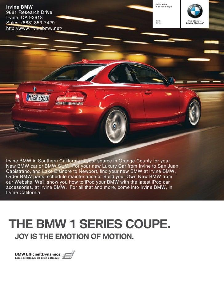 2011 BMW Irvine BMW                                                       1 Series Coupe  9881 Research Drive Irvine, CA 9...