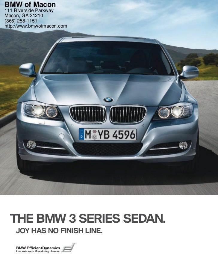 BMW of Macon111 Riverside ParkwayMacon, GA 31210(866) 258-1151http://www.bmwofmacon.com  THE BMW  SERIES SEDAN.    JOY HA...