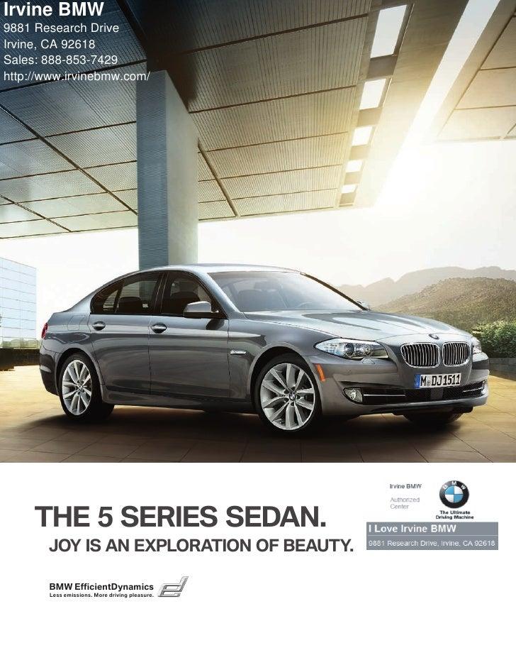 Irvine BMW 9881 Research Drive Irvine, CA 92618 Sales: 888-853-7429 http://www.irvinebmw.com/          THE  SERIES SEDAN....