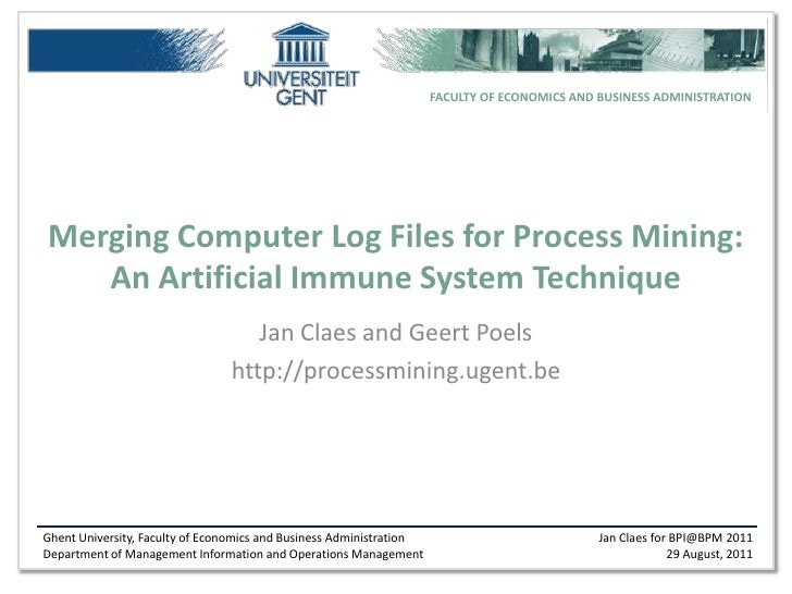 Merging Computer Log Files for Process Mining:An Artificial Immune System Technique<br />Jan Claes and Geert Poels<br />ht...