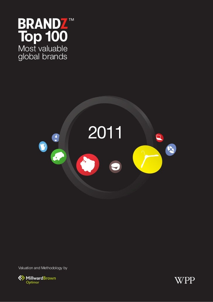 Top 100Most valuableglobal brands                               2011Valuation and Methodology by