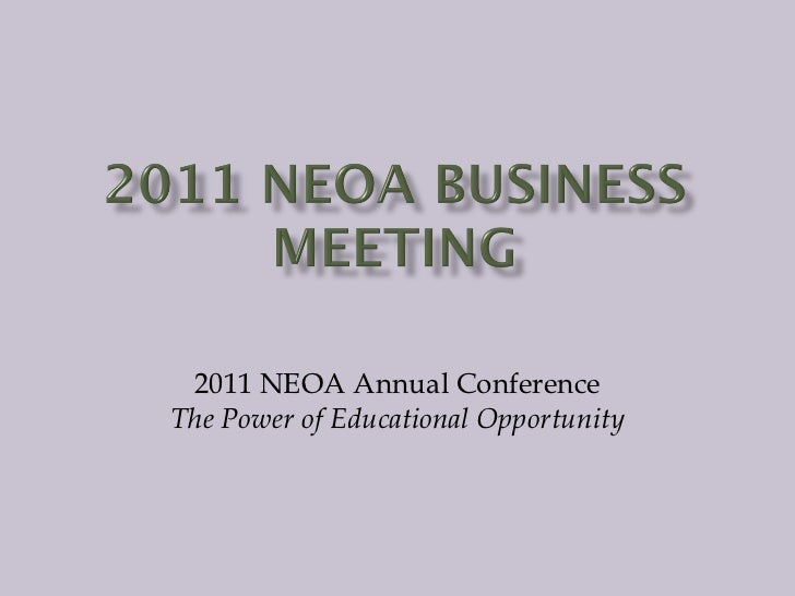 2011 NEOA Annual Conference The Power of Educational Opportunity