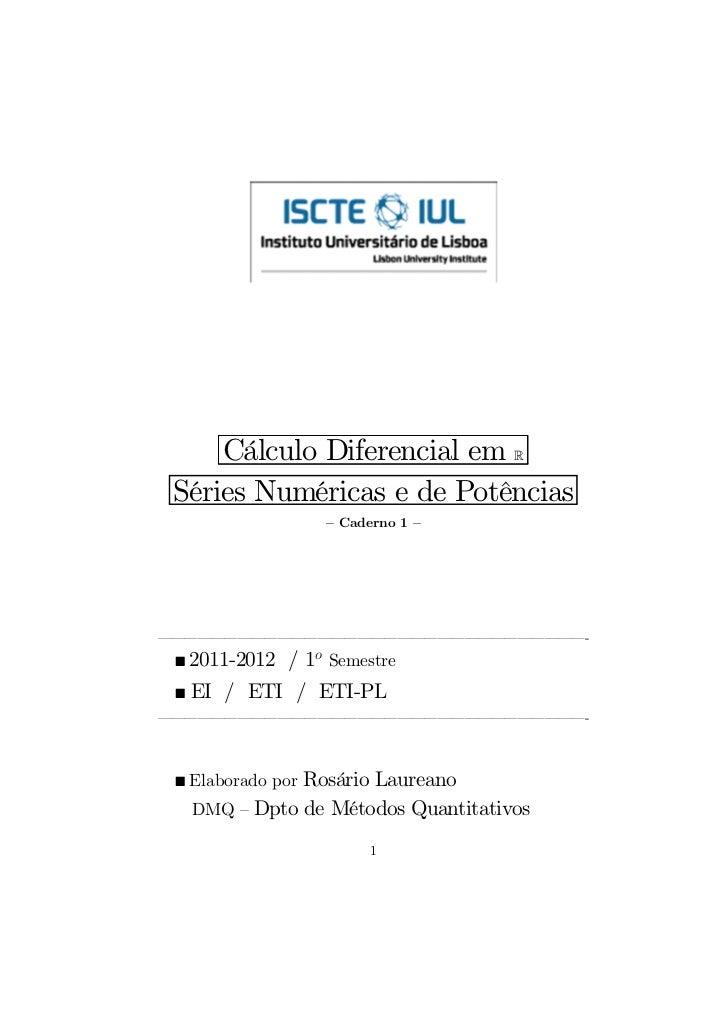 Cálculo Diferencial em R Séries Numéricas e de Potências                  — Caderno 1 —––––––––––––––––––––––––––––––––-  ...