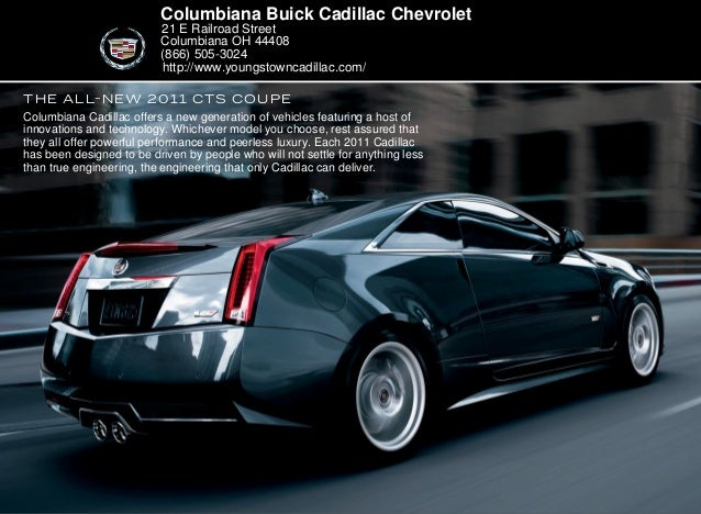 the all-new 2011 CTS COUPE Columbiana Buick Cadillac Chevrolet 21 E Railroad Street Columbiana OH 44408 (866) 505-3024 Col...