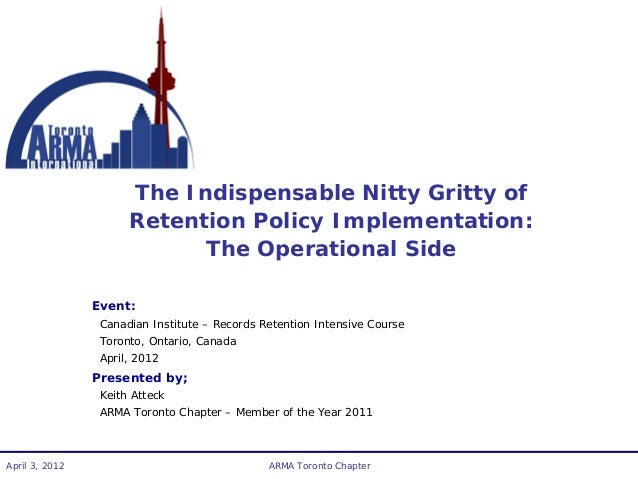 The Indispensable Nitty Gritty of Retention Policy Implementation: The Operational Side Event: Canadian Institute – Record...