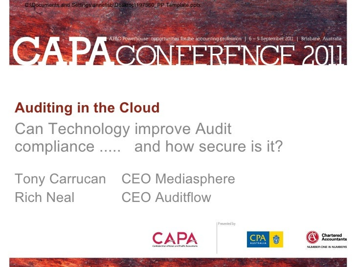 Auditing in the Cloud Can Technology improve Audit compliance .....  and how secure is it? Tony Carrucan CEO Mediasphere R...