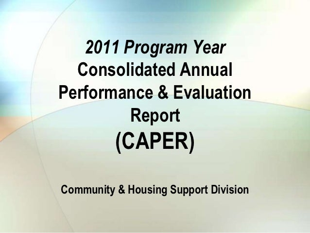 2011 Program Year  Consolidated AnnualPerformance & Evaluation         Report          (CAPER)Community & Housing Support ...