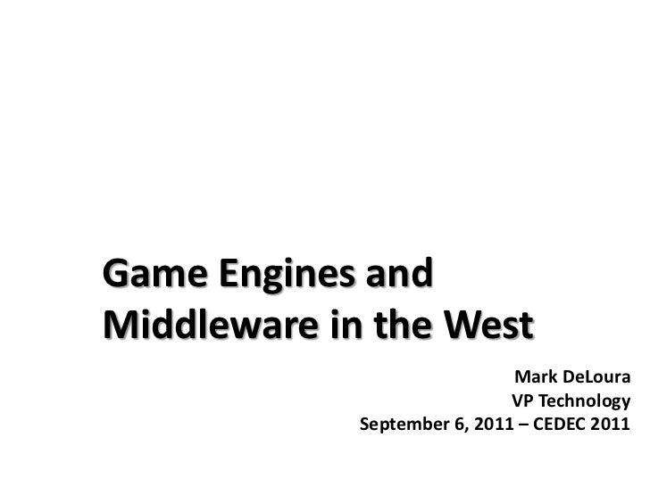 Game Engines and Middleware (2011)