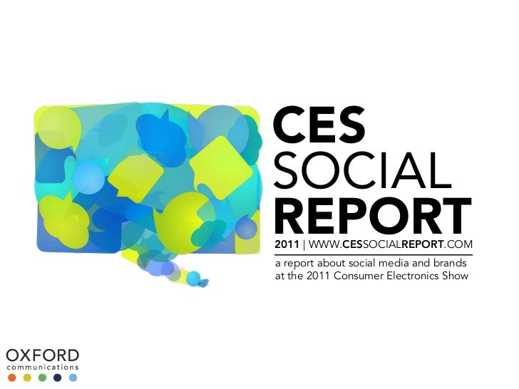 CESSOCIALREPORT2011 | WWW.CESSOCIALREPORT.COMa report about social media and brandsat the 2011 Consumer Electronics Show