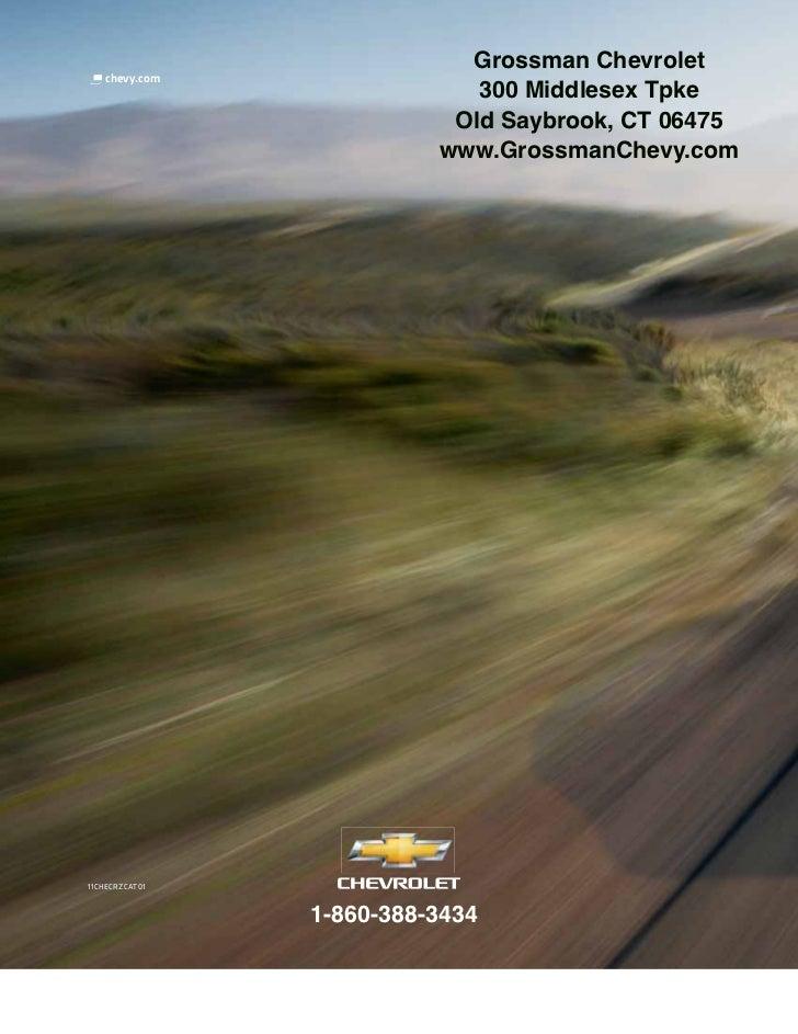 Grossman Chevrolet   chevy.com                             300 Middlesex Tpke                           Old Saybrook, CT 0...