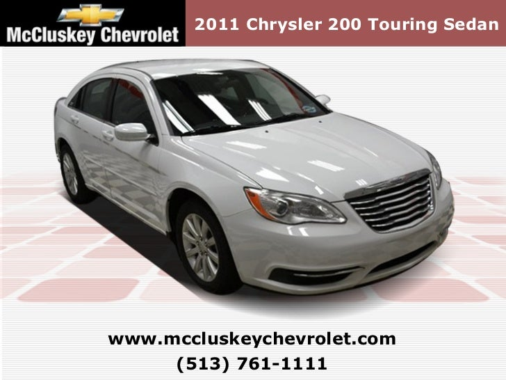 2011 Chrysler 200 Touring Sedanwww.mccluskeychevrolet.com     (513) 761-1111