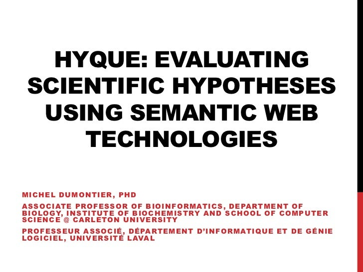 HyQue: Evaluating scientific Hypotheses using semantic web technologies