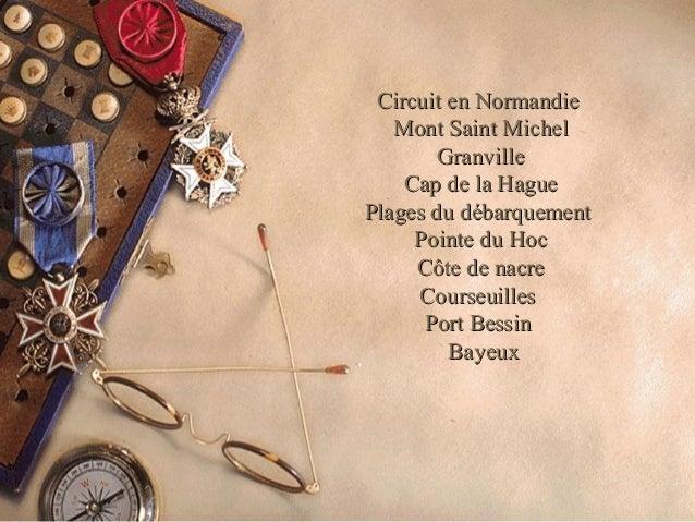 Circuit en NormandieCircuit en Normandie Mont Saint MichelMont Saint Michel GranvilleGranville Cap de la HagueCap de la Ha...