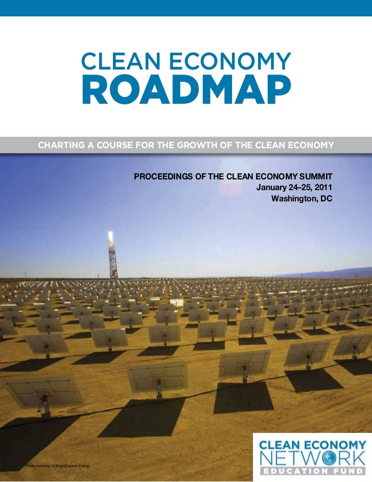 CLEAN ECONOMY                               ROADMAP       CHARTING A COURSE FOR THE GROWTH OF THE CLEAN ECONOMY           ...